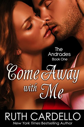 FREE Today! Will lies bring them together or tear them apart forever? Come Away With Me (The Andrades, Book 1) By NY TIMES & USA TODAY bestselling author Ruth Cardello