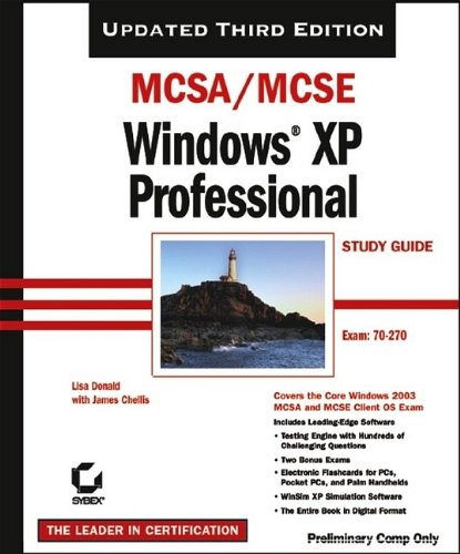Mcsa/Mcse Windows Xp Professional Study Guide (70-270), 3Rd Ed.