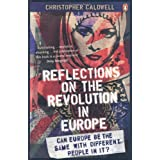 Reflections on the Revolution in Europe: Immigration, Islam and the Westby Christopher Caldwell