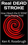 img - for Real DEAD STROKE: How I Reach the O 'ZONE' While Playing Pool book / textbook / text book