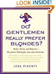 Do Gentlemen Really Prefer Blondes?:...