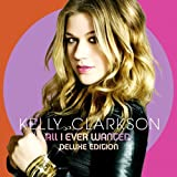 Kelly Clarkson All I Ever Wanted-Deluxe Editi