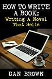 How To Write A Book: Writing A Novel That Sells