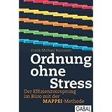 """Ordnung ohne Stress: Der Effizienzvorsprung im B�ro mit der MAPPEI-Methodevon """"Frank Michael Rommert"""""""