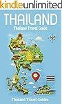 Thailand: Thailand Travel Guide, Thai...