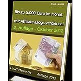 """Bis zu 5.000 Euro im Monat mit automatischen Affiliate-Blogs verdienen!von """"Curt Leuch"""""""