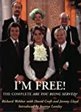 Richard Webber I'm Free! The Complete Guide To Are You Being Served