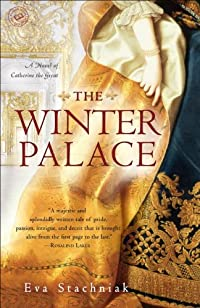 The Winter Palace: A Novel Of Catherine The Great by Eva Stachniak ebook deal