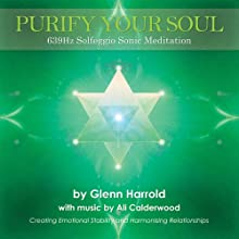 639hz Solfeggio Meditation: Creating Emotional Stability and Harmonising Relationships  by Harrold Glenn, Ali Calderwood (music)