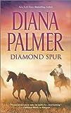 Diana Palmer Diamond Spur (Long, Tall Texans)