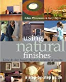 Using Natural Finishes: Lime and Clay Based Plasters, Renders and Paints - A Step-by-step Guide (Sustainable Building)