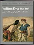 William Dyce, 1806-1864: A Critical Biography (Studies in History of Art & Architecture) (019817358X) by Pointon, Marcia R.