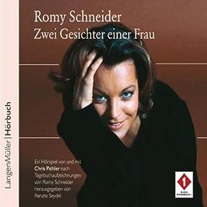 Romy Schneider. Zwei Gesichter einer Frau Hörbuch
