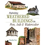 Painting Weathered Buildings in Pen, Ink & Watercolor (Artist's Photo Reference) ~ Claudia Nice