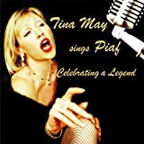 Tina May Sings Piaf