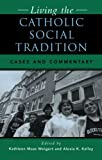 img - for Living the Catholic Social Tradition: Cases and Commentary book / textbook / text book