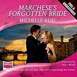 Marchese's Forgotten Bride | Michelle Reid