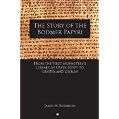The Story of the Bodmer Papyri: From the First Monastery's Library in Upper Egypt to Geneva and Dublin