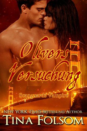 Tina Folsom - Olivers Versuchung (Scanguards Vampire - Buch 7)