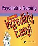 Psychiatric Nursing Made Incredibly E...