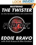 Mastering the Twister: Jiu Jitsu for...