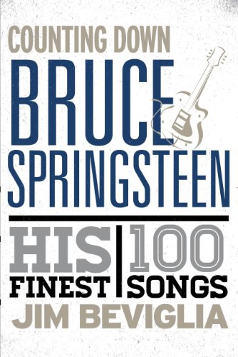 Counting Down Bruce Springsteen: His 100 Finest Songs: Jim Beviglia: 9781442230651: Amazon.com: Books