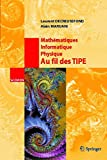 img - for Math matiques, Informatique, Physique. Au fil des TIPE (SCOPOS) (French Edition) book / textbook / text book