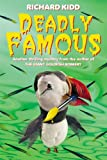 img - for Deadly Famous by Richard Kidd (2001-03-05) book / textbook / text book
