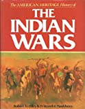 The American heritage history of the Indian wars (1566192676) by Utley, Robert Marshall