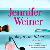 The Guy Not Taken: Stories | [Jennifer Weiner]