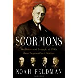 Scorpions: The Battles and Triumphs of FDR's Great Supreme Court Justices ~ Noah Feldman