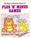 img - for My Big FunThinker Book of Plus 'N' Minus Games (FunThinkers) book / textbook / text book