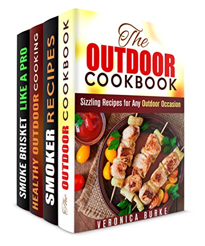 The Outdoor Cooking Box Set (4 in 1): Best Smoking and Grilling Recipes for Any Outdoor Occasion (Smoking Meat & Barbecue Guide) by Veronica Burke, Erica Shaw