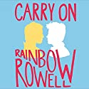 Carry On Audiobook by Rainbow Rowell Narrated by Euan Morton