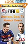Fifa 16 Unofficial Guide to Manager C...