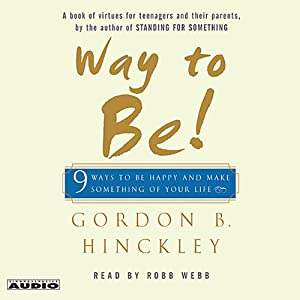Way to Be! 9 Rules for Living the Good Life | [Gordon B. Hinckley]