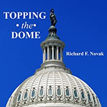 Topping the Dome (       UNABRIDGED) by Richard F Novak Narrated by Daniel Dorse