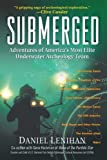 Submerged: Adventures of Americas Most Elite Underwater Archeology Team