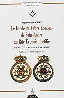 Le Grade de Maître Ecossais de Saint André au Rite Ecossais Rectifié : Sa nature et son ésotérisme