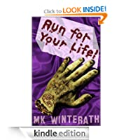 RUN FOR YOUR LIFE! by MK Winterath