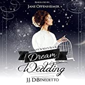Dream Wedding: J.J. DiBenedetto's Dream Series, Book 10 | J.J. DiBenedetto