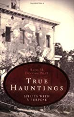 True Hauntings: Spirits with a Purpose