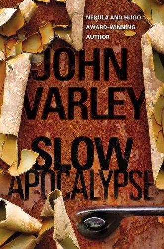 Slow Apocalypse John Varley
