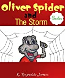 "Childrens Ebook: ""Oliver Spider and The Storm"" (Books on Spiders)"