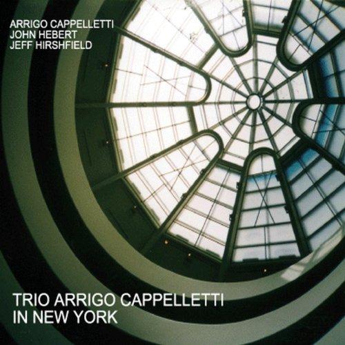 Trio Arrigo Cappelletti In New York