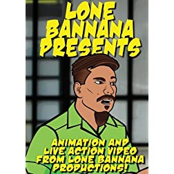 Lone Bannana Presents