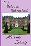 My Beloved Betrothed (English Edition)