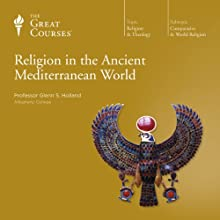 Religion in the Ancient Mediterranean World Lecture Auteur(s) :  The Great Courses Narrateur(s) : Professor Glenn S. Holland