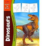 img - for Learn to Draw Dinosaurs: Learn to Draw and Color 27 Prehistoric Creatures, Step by Easy Step, Shape by Simple Shape! book / textbook / text book
