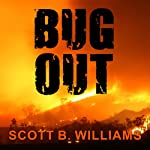 Bug Out: The Complete Plan for Escaping a Catastrophic Disaster Before It's Too Late | Scott B. Williams